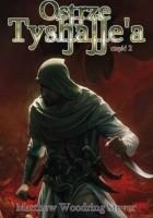 Ostrze Tyshalle'a, część 2