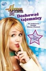 Okładka książki Hannah Montana. Dochować tajemnicy