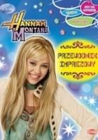 Hannah Montana. Przewodnik imprezowy