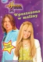 Hannah Montana. Wpuszczona w maliny
