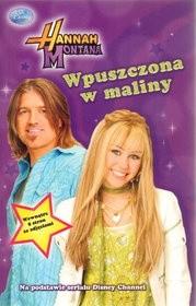 Okładka książki Hannah Montana. Wpuszczona w maliny