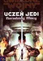 Uczeń Jedi: Narodziny Mocy