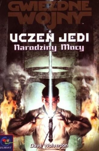 Okładka książki Uczeń Jedi: Narodziny Mocy