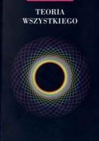 Teoria wszystkiego.  Powstanie i losy Wszechświata