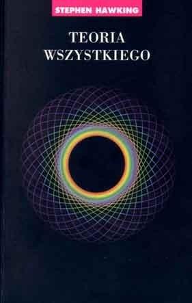 Okładka książki Teoria wszystkiego.  Powstanie i losy Wszechświata