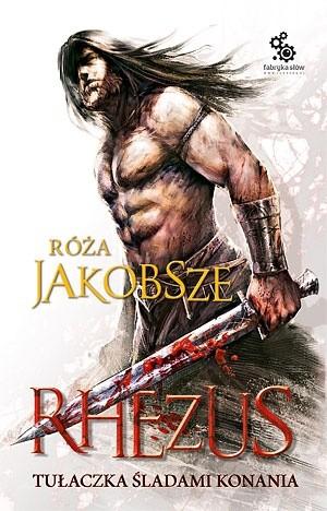 Okładka książki Rhezus, t.1, ks.1: Tułaczka śladami konania