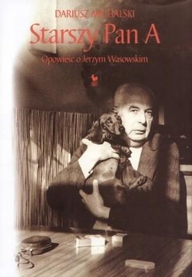 Okładka książki Starszy Pan A. Opowieść o Jerzym Wasowskim