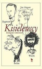 Okładka książki Kisielewscy : Jan August, Zygmunt, Stefan, Wacek