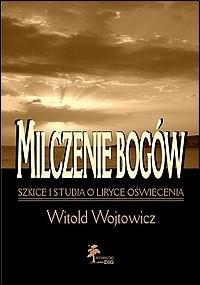 Okładka książki Milczenie Bogów. Szkice i studia o liryce oświecenia