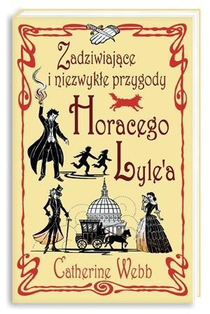 Okładka książki Zadziwiające i niezwykłe przygody Horacego Lyle'a