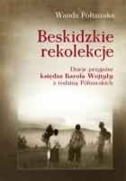 Okładka książki Beskidzkie rekolekcje. Dzieje przyjaźni księdza Karola Wojtyły z rodziną Półtawskich