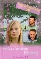 Okładka książki Emilia z Kwiatem Lilii Leśnej