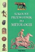 Okładka książki Szkolny przewodnik po mitologii