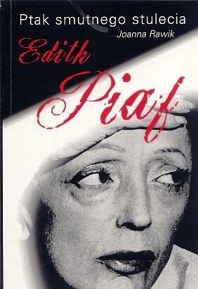 Okładka książki Ptak smutnego stulecia Edith Piaf