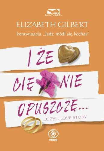 Okładka książki I że cię nie opuszczę... czyli love story