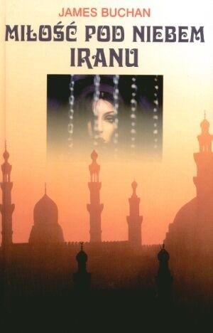 Okładka książki Miłość pod niebem Iranu