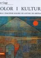Kolor i kultura. Teoria i znaczenie koloru od antyku do abstrakcji