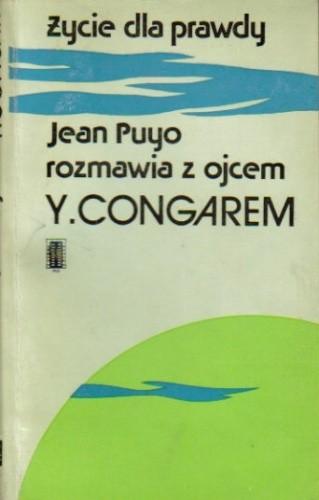 Okładka książki Życie dla prawdy: Rozmowy z ojcem Congarem