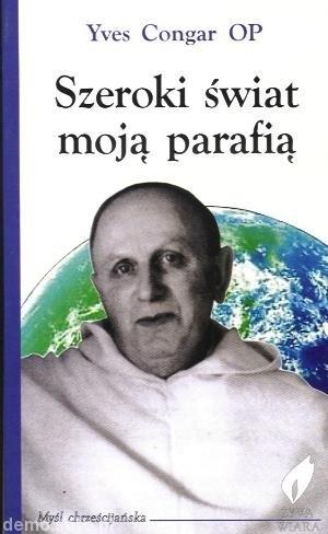Okładka książki Szeroki świat moją parafią: Wymiary i prawda zbawienia