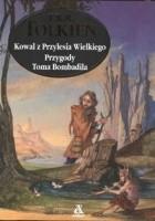 Kowal z Przylesia Wielkiego. Przygody Toma Bombadila