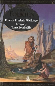 Okładka książki Kowal z Przylesia Wielkiego. Przygody Toma Bombadila