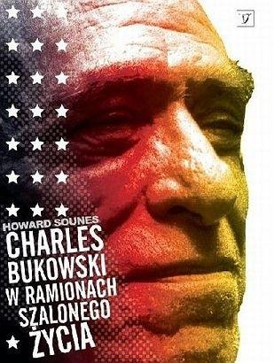 Okładka książki Charles Bukowski. W ramionach szalonego życia