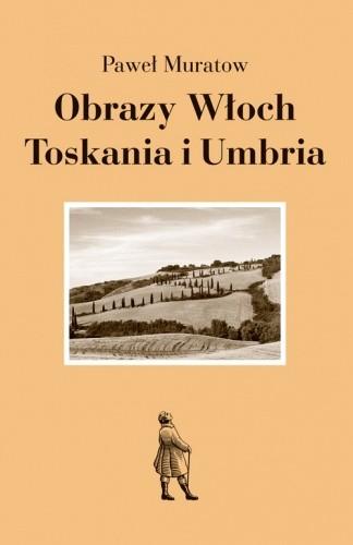 Okładka książki Obrazy Włoch: Toskania i Umbria