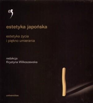 Okładka książki Estetyka japońska. Estetyka życia i piękno umierania.