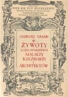 Żywoty najsławniejszych malarzy rzeźbiarzy i architektów