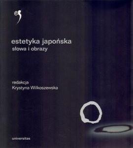 Okładka książki Estetyka japońska. Słowa i obrazy