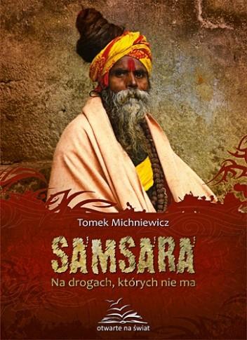 Okładka książki Samsara. Na drogach, których nie ma