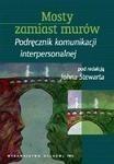 Okładka książki Mosty zamiast murów. Podręcznik komunikacji interpersonalnej