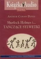 Sherlock Holmes i... tańczące sylwetki