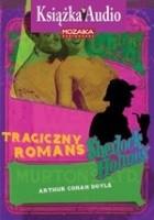 Sherlock Holmes. Tragiczny romans
