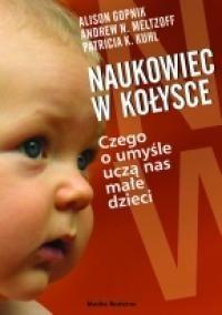 Okładka książki Naukowiec w kołysce. Czego o umyśle uczą nas małe dzieci