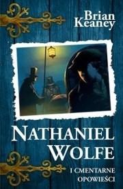 Okładka książki Nathaniel Wolfe. Tom 2. Cmentarne opowieści
