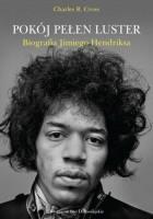 Pokój pełen luster. Biografia Jimiego Hendrixa