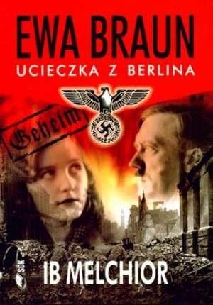Okładka książki Ewa Braun. Ucieczka z Berlina