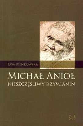 Okładka książki Michał Anioł: Nieszczęśliwy Rzymianin