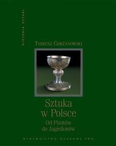 Okładka książki Sztuka w Polsce: Od Piastów do Jagiellonów