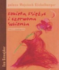 Okładka książki Kobieta, Księżyc i Czerwona Sukienka. Rzecz o miesiączce