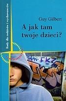 Okładka książki A jak tam Twoje dzieci? Porozmawiajmy o wychowaniu.