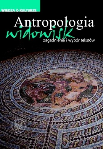 Okładka książki Antropologia widowisk. Zagadnienia i wybór tekstów