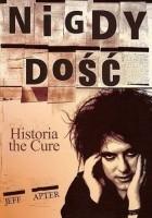 Nigdy dość. Historia the Cure