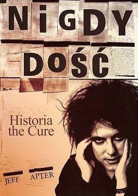 Okładka książki Nigdy dość. Historia the Cure