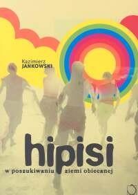 Okładka książki Hipisi. W poszukiwaniu ziemi obiecanej