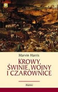 Okładka książki Krowy, świnie, wojny i czarownice: zagadki kultury