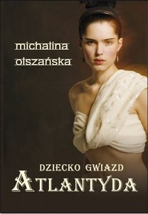 Okładka książki Dziecko gwiazd. Atlantyda