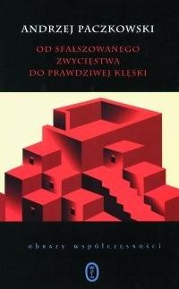 Okładka książki Od sfałszowanego zwycięstwa do prawdziwej klęski. Szkice do portretu PRL
