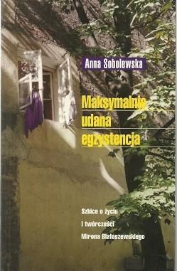 Okładka książki Maksymalnie udana egzystencja. Szkice o życiu i twórczości Mirona Białoszewskiego